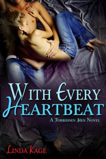 Promo & Giveaway: With Every Heartbeat (Forbidden Men #4) by Linda Kage