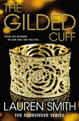 Release Day Launch & Giveaway: The Gilded Cuff (Surrender #1) by Lauren Smith