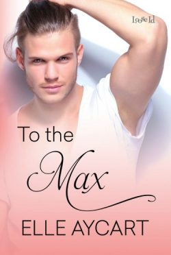 Release Day Blitz & Giveaway: To the Max (Bowen #3) by Elle Aycart