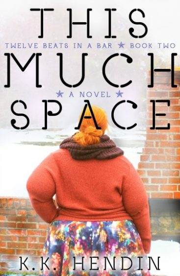 Cover Reveal & Giveaway: This Much Space (Twelve Beats In A Bar #2) by K.K. Hendin