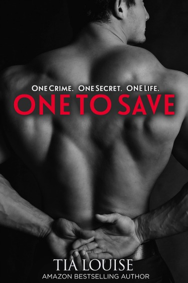 Cover Reveal: One to Save (One to Hold #6) by Tia Louise
