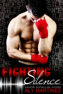 Excerpt Reveal: Fighting Silence (On the Ropes #1) by Aly Martinez
