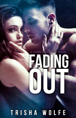 Promo & Giveaway: Fading Out (Living Heartwood #3) by Trisha Wolfe