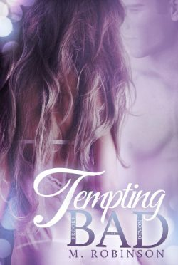 Cover Reveal: Tempting BAD by M. Robinson