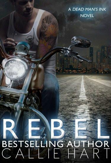Excerpt Reveal: Rebel (Dead Man's Ink #1) by Callie Hart