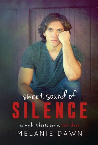 Cover Reveal & Giveaway: Sweet Sound of Silence (So Much It Hurts #3) by Melanie Dawn