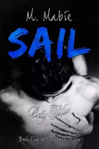 Release Day Blitz: Sail (Wake #2) by M. Mabie