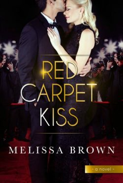 Cover Reveal: Red Carpet Kiss by Melissa Brown