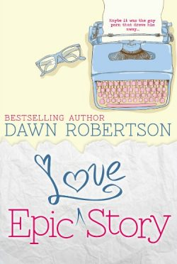 Cover Reveal: Epic Love Story by Dawn Robertson