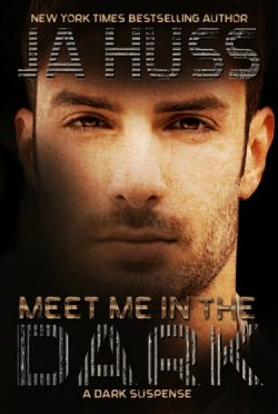 Cover Reveal & Giveaway: Meet Me in the Dark by J.A. Huss