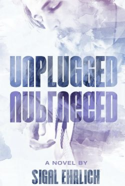 Cover Reveal & Giveaway: Unplugged by Sigal Ehrlich