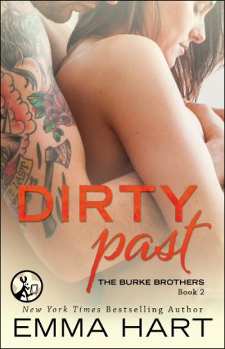 Cover Reveal: Dirty Past (The Burke Brothers #2) by Emma Hart