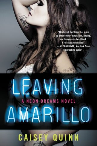 Promo & Giveaway: Leaving Amarillo (Neon Dreams #1) by Caisey Quinn