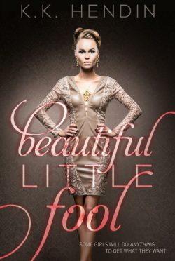 Cover Reveal: Beautiful Little Fool by K.K. Hendin