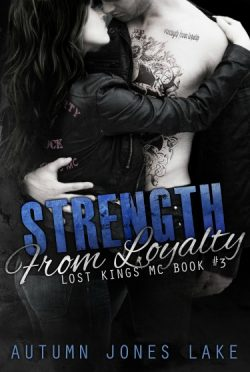 Release Day Blitz & Giveaway: Strength from Loyalty (Lost Kings MC #3) by Autumn Jones Lake