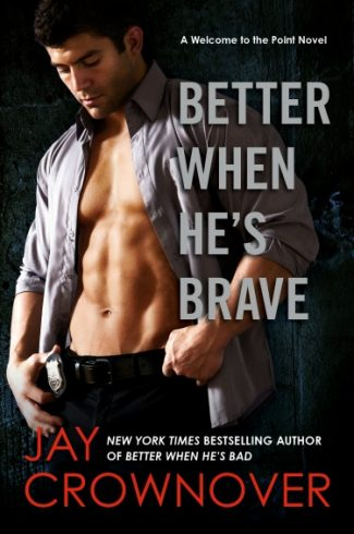 Cover Reveal: Better when He's Brave (Welcome to the Point #3) by Jay Crownover