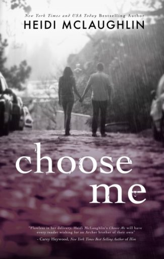 Cover Reveal: Choose Me (The Archer Brothers #2) by Heidi McLaughlin