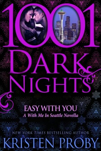 Release Day Launch: Easy with You (With Me in Seattle #8.5) by Kristen Proby