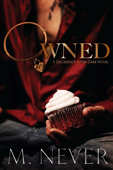 Book Blitz & Giveaway: Owned (Decadence After Dark #1) by M. Never