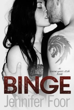 Cover Reveal: Binge (Seven Year Itch #1) by Jennifer Foor