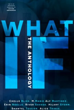 Release Day Blitz & Giveaway: What If: The Anthology by Various Authors