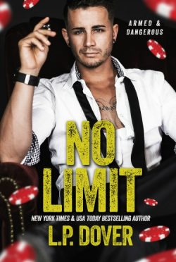 Cover Reveal: No Limit (Armed and Dangerous, #1) by L.P. Dover