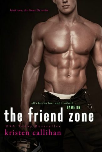 Cover Reveal: The Friend Zone (Game On, #2)  by Kristen Callihan