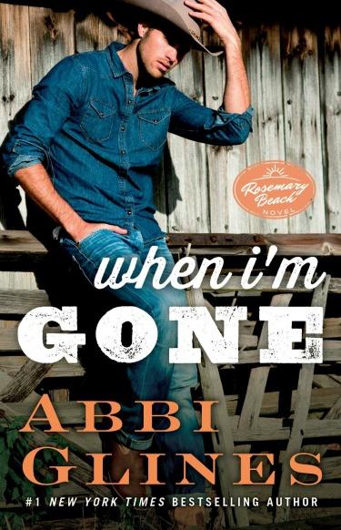Release Week Blitz: When I'm Gone (Rosemary Beach #11) by Abbi Glines