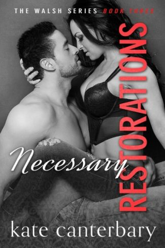 Release Day Launch: Necessary Restorations (The Walshes, #3)  by Kate Canterbary