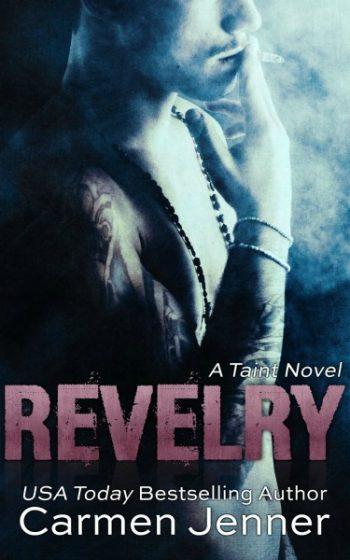 Pre-Release Blitz: Revelry (Taint #1) by Carmen Jenner