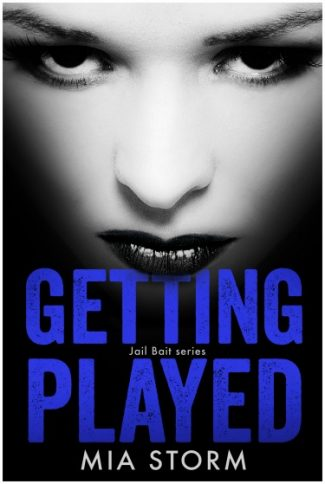 Cover Reveal: Getting Played (Jail Bait #2) by Mia Storm