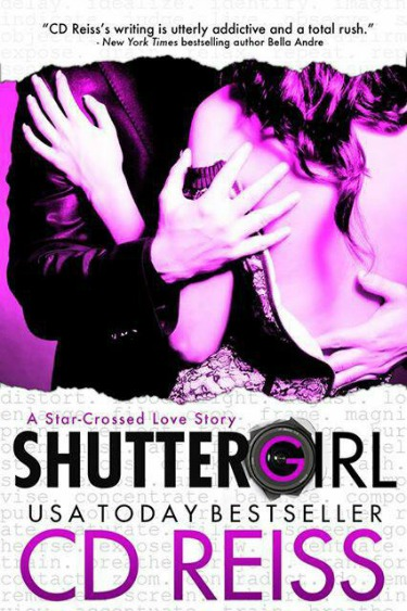 Cover Reveal: Shuttergirl by C.D. Reiss