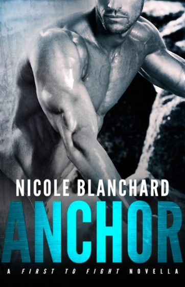 Cover Reveal & Giveaway: Anchor (First to Fight #0.5) by Nicole Blanchard