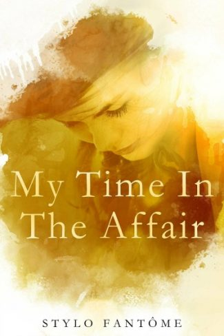 Release Day Launch & Giveaway: My Time in the Affair by Stylo Fantome