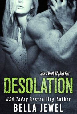 Release Day Blitz & Giveaway: Desolation (Jokers' Wrath MC, #4)  by Bella Jewel