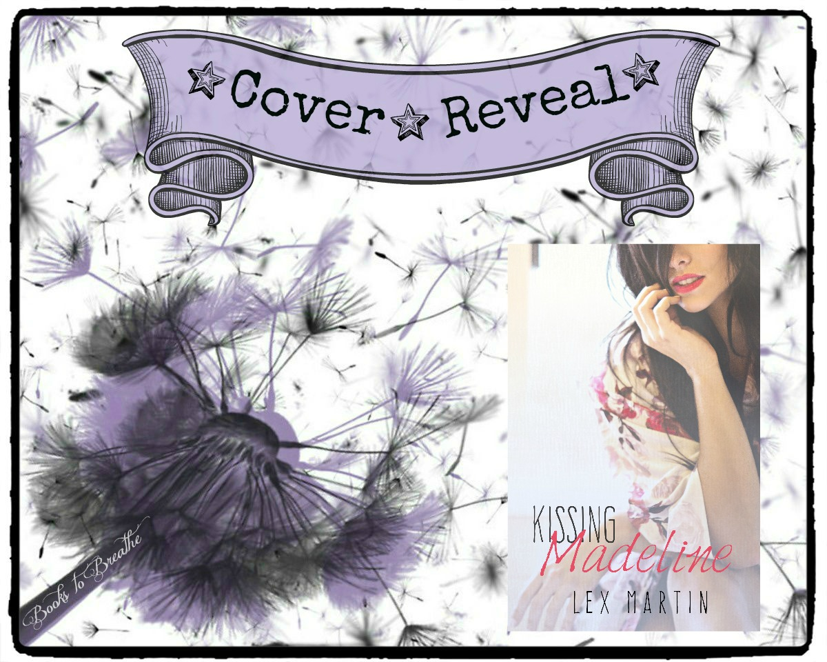 Its a Cover Reveal: Kissing Madeline by Lex Martin | The