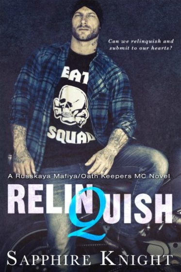 Cover Reveal: Relinquish (Russkaya Mafiya/Oath Keepers MC #3) by Sapphire Knight