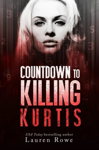 Cover Reveal & Giveaway: Countdown to Killing Kurtis by Lauren Rowe