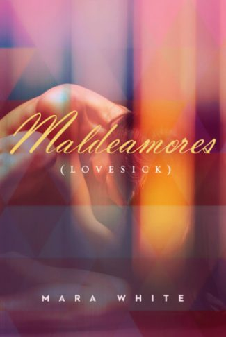 Cover Reveal: Maldeamores (Lovesick) (Heightsbound #0.5) by Mara White