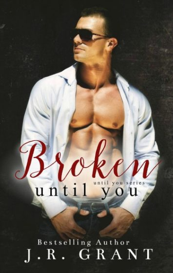 Release Day Blitz & Giveaway: Broken Until You (Until You #2) by J.R. Grant