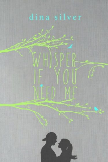Cover Reveal: Whisper If You Need Me by Dina Silver