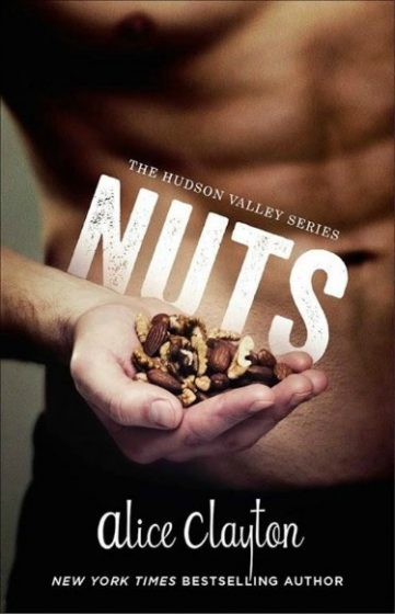 Cover Reveal: Nuts (Hudson Valley #1) by Alice Clayton
