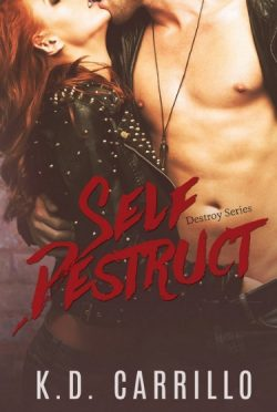 Release Day Blitz: Self Destruct (Destroy #1) by K.D. Carrillo