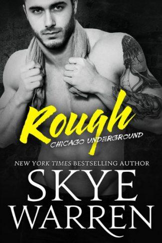Re-Release Blitz & Giveaway: Rough (Chicago Underground #1) by Skye Warren