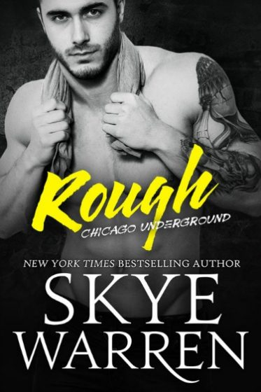 Re-Release Blitz & Giveaway: Rough (Chicago Underground #1) by Skye Warren