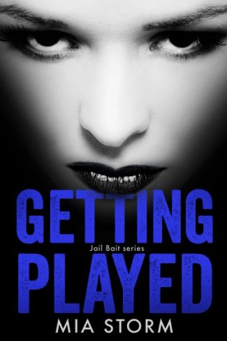 Release Day Launch & Giveaway: Getting Played (Jail Bait #2) by Mia Storm