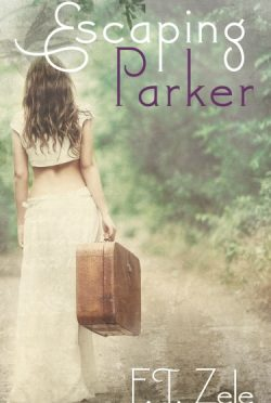 Cover Reveal: Escaping Parker by F.T. Zele