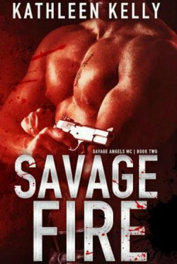 Release Day Blitz & Giveaway: Savage Fire (Savage Angels MC #2) by Kathleen Kelly