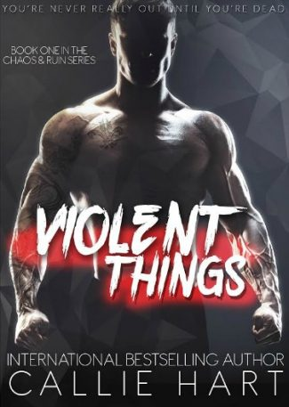Cover Reveal: Violent Things (Chaos & Ruin #1) by Callie Hart