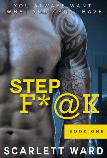 Release Blitz: Step F*@k (Book One) by Scarlett Ward
